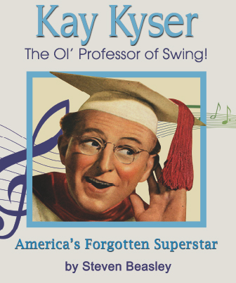 Kay Kyser book: The 'Ol Professor of Swing